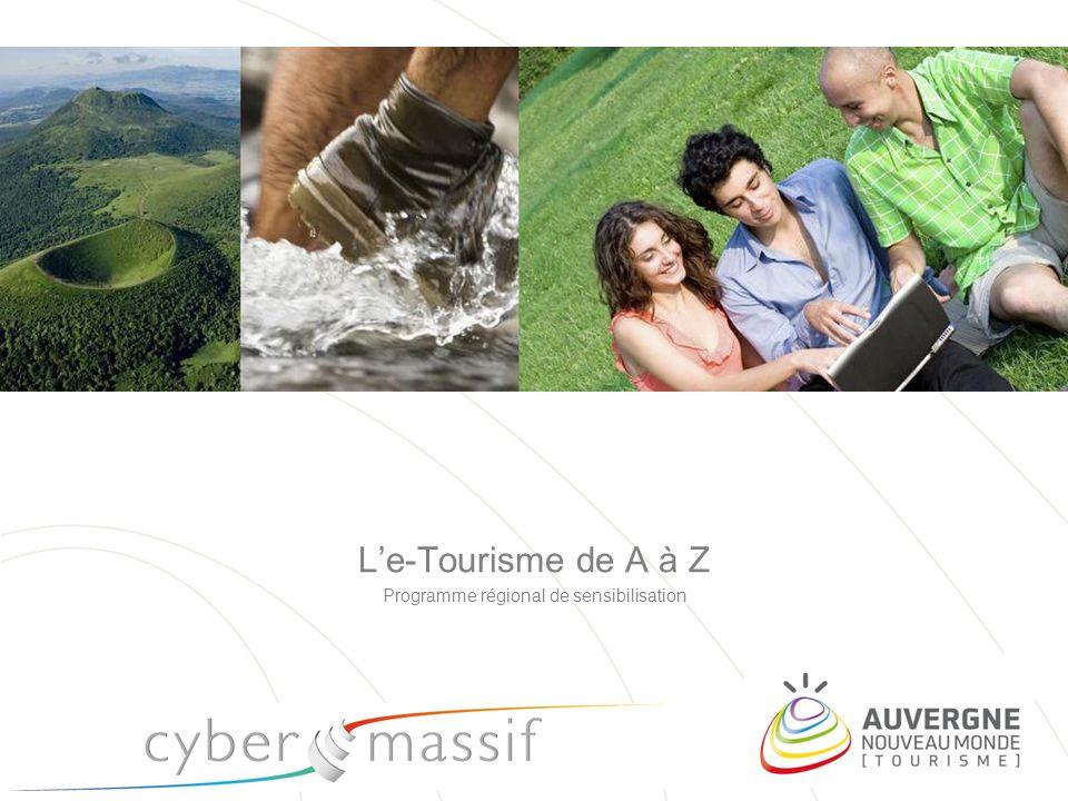 L'e-Tourisme de A à Z Programme régional de sensibilisation