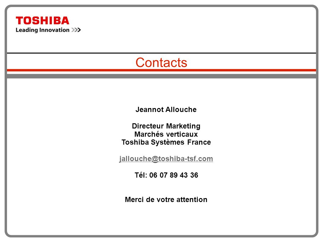 Toshiba Systèmes France Merci de votre attention