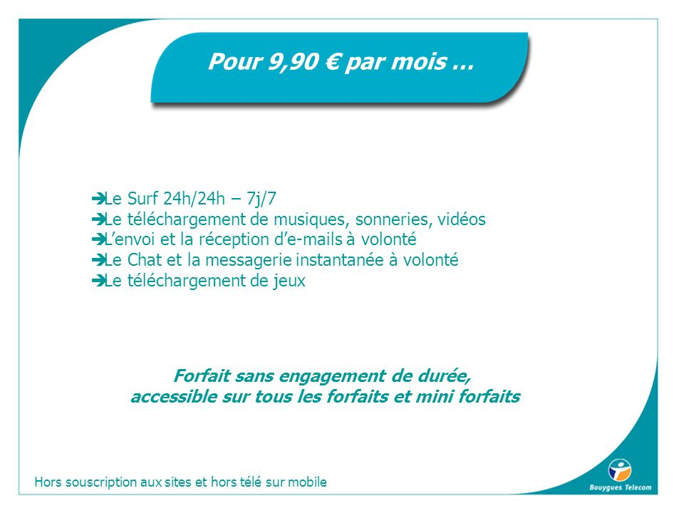 Pour 9,90 € par mois … Le Surf 24h/24h – 7j/7