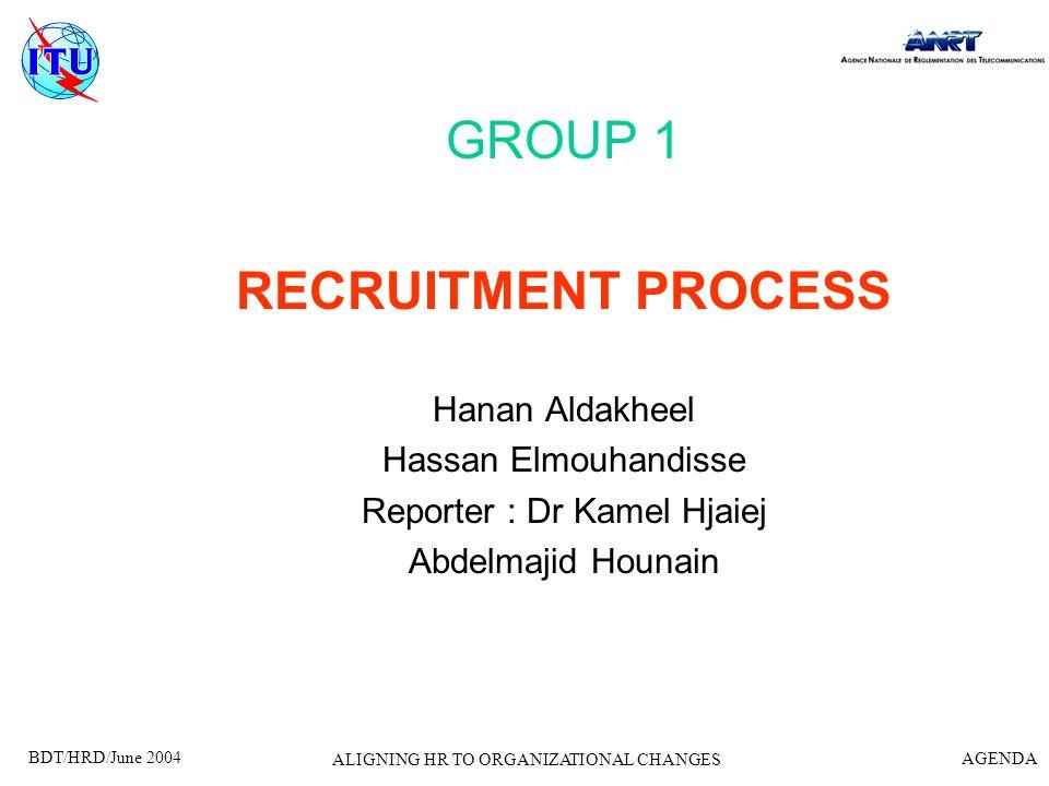GROUP 1 RECRUITMENT PROCESS Hanan Aldakheel Hassan Elmouhandisse