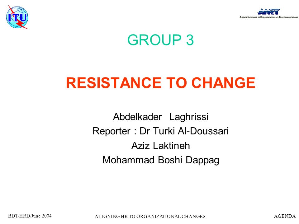 GROUP 3 RESISTANCE TO CHANGE Abdelkader Laghrissi
