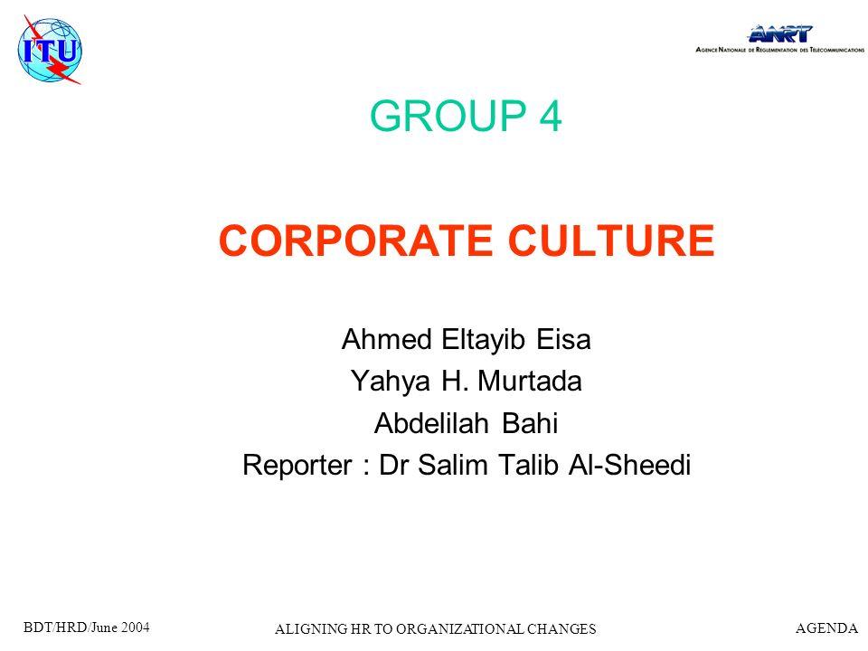 GROUP 4 CORPORATE CULTURE Ahmed Eltayib Eisa Yahya H. Murtada