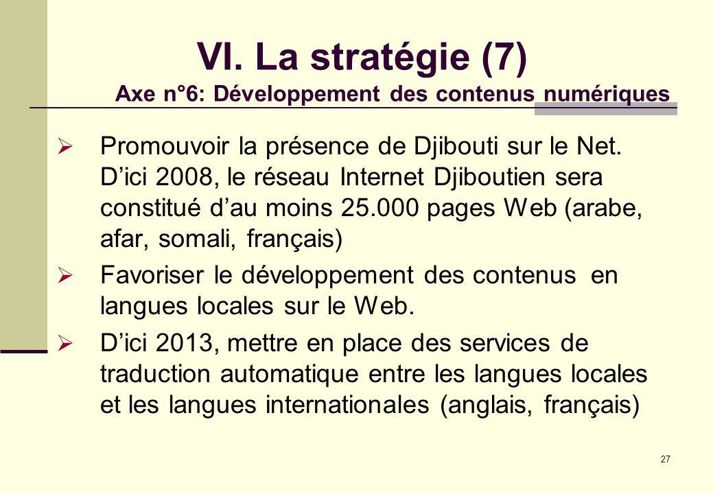 VI. La stratégie (7) Axe n°6: Développement des contenus numériques