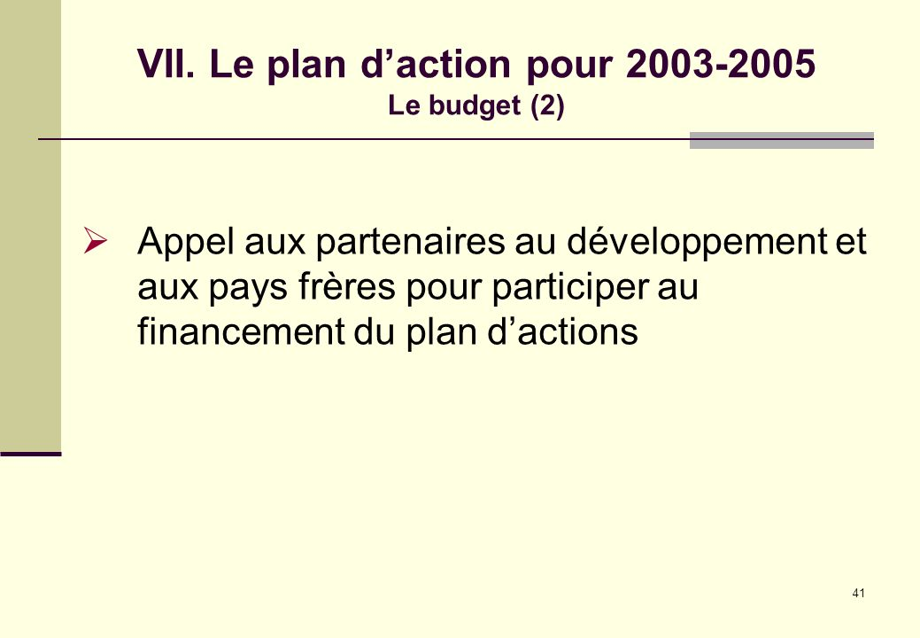 VII. Le plan d'action pour 2003-2005 Le budget (2)