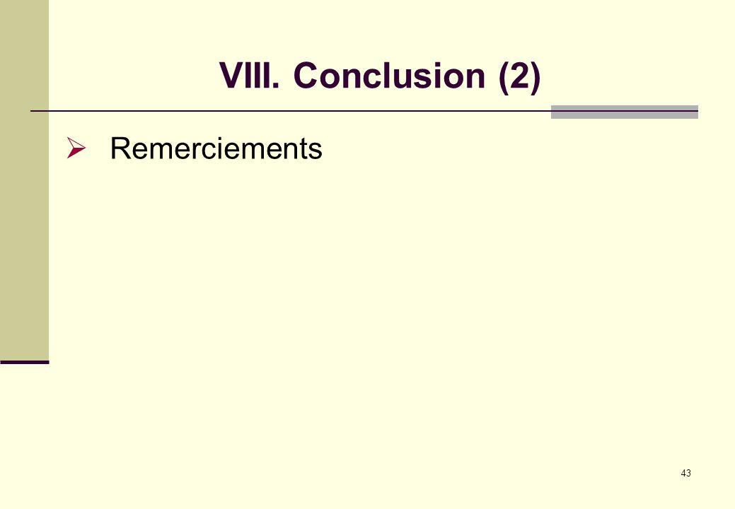VIII. Conclusion (2) Remerciements