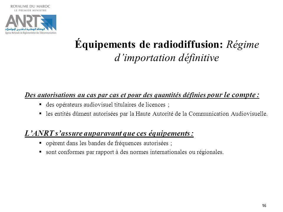 Équipements de radiodiffusion: Régime d'importation définitive