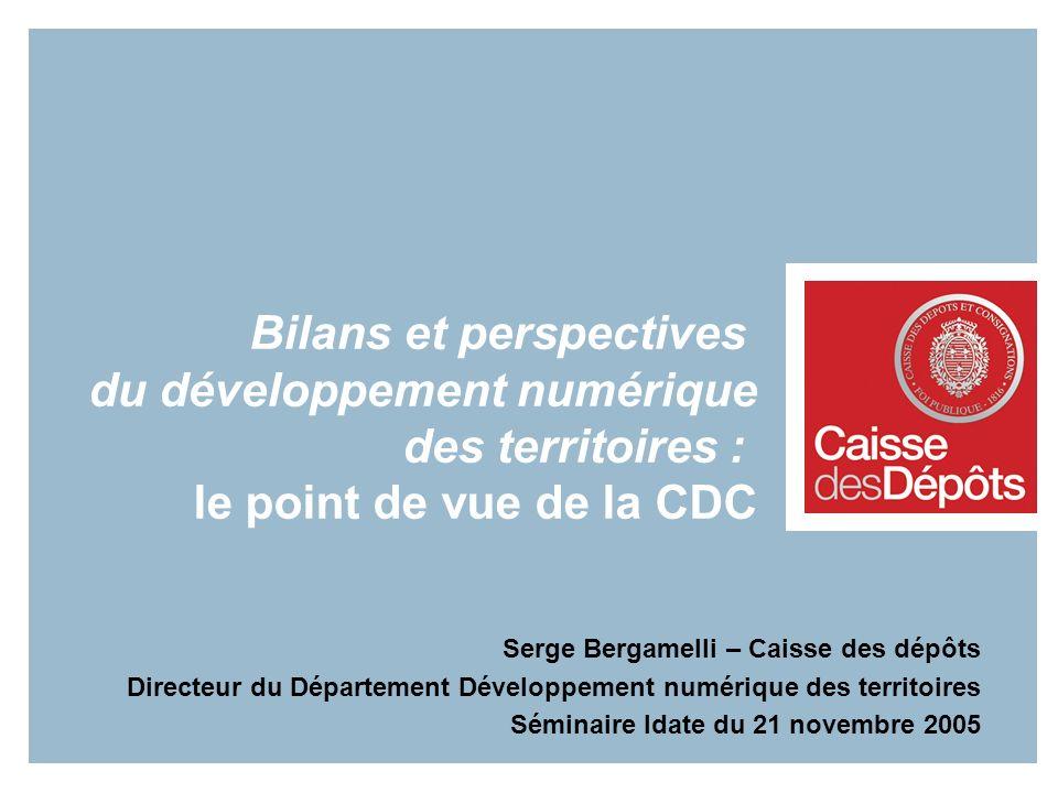 Bilans et perspectives du développement numérique des territoires : le point de vue de la CDC