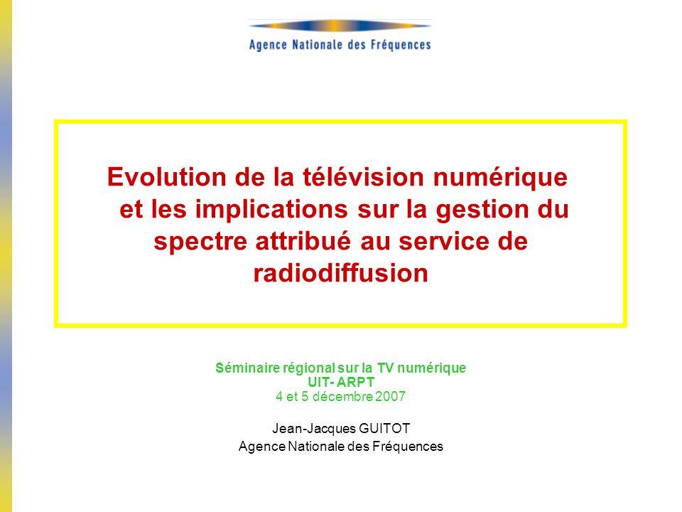 Evolution de la télévision numérique et les implications sur la gestion du spectre attribué au service de radiodiffusion