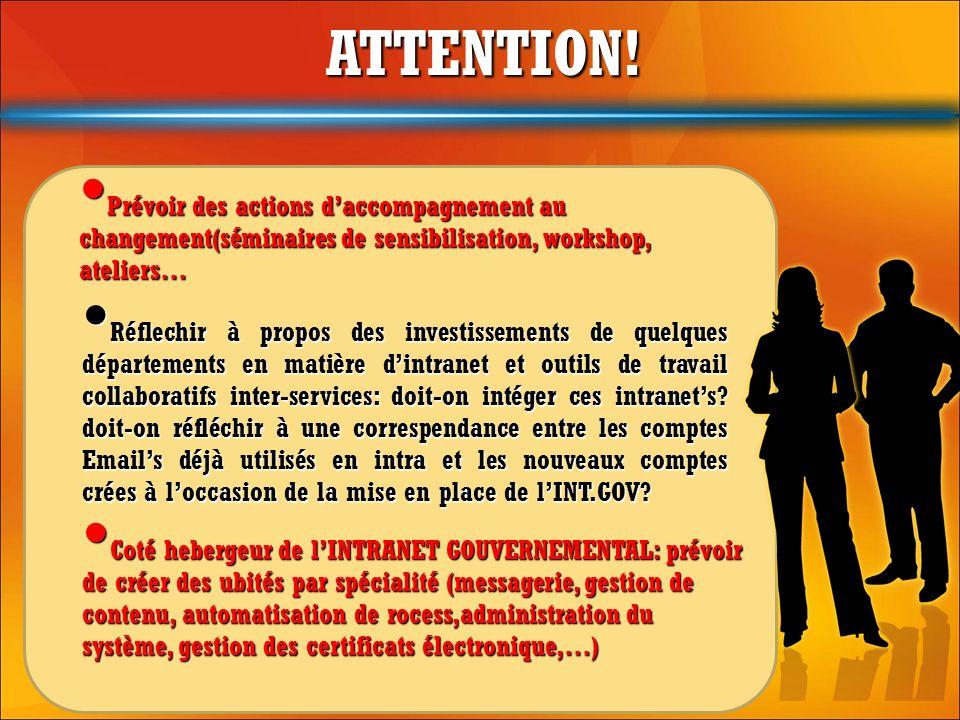 ATTENTION! Prévoir des actions d'accompagnement au changement(séminaires de sensibilisation, workshop, ateliers…