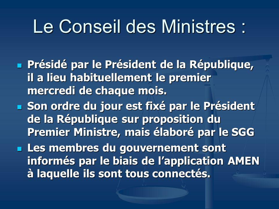 Le Conseil des Ministres :