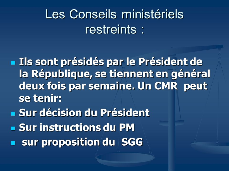 Les Conseils ministériels restreints :