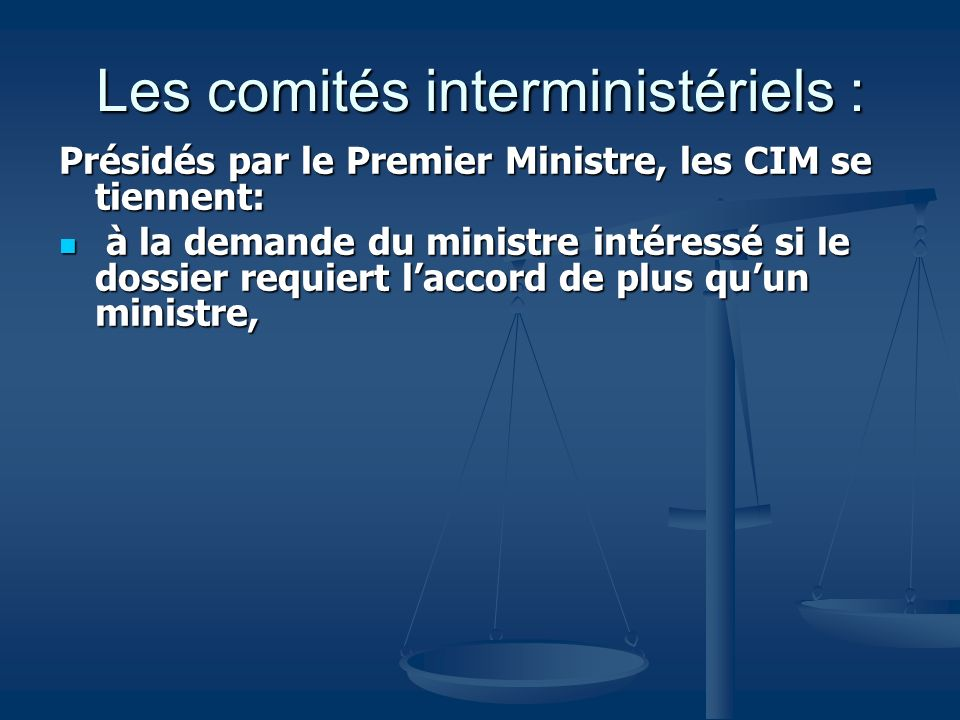 Les comités interministériels :