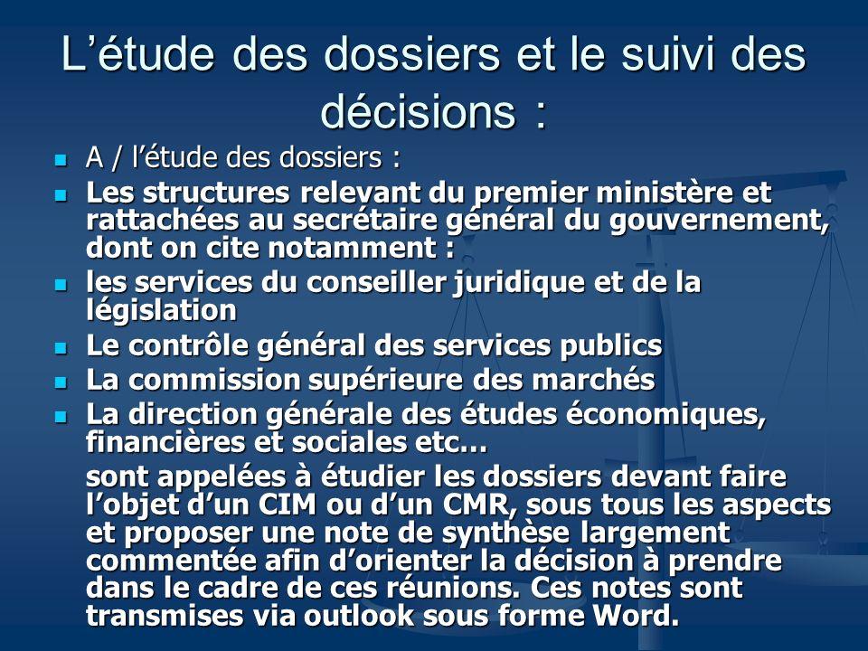 L'étude des dossiers et le suivi des décisions :