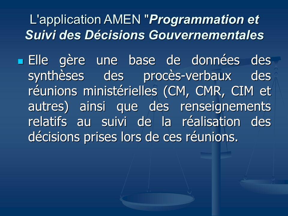 L application AMEN Programmation et Suivi des Décisions Gouvernementales