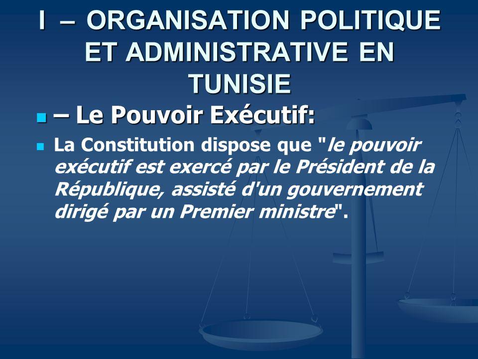 I – ORGANISATION POLITIQUE ET ADMINISTRATIVE EN TUNISIE