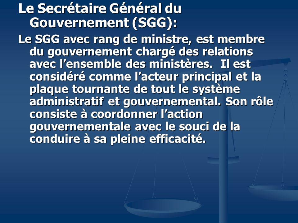 Le Secrétaire Général du Gouvernement (SGG):