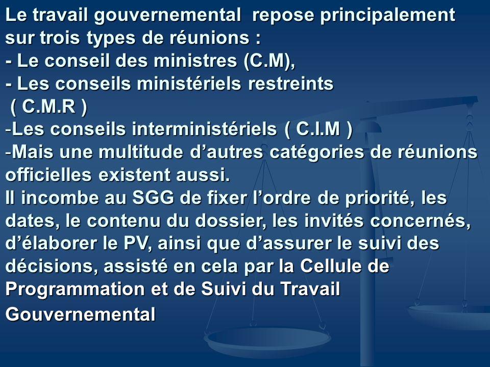 Le travail gouvernemental repose principalement sur trois types de réunions :