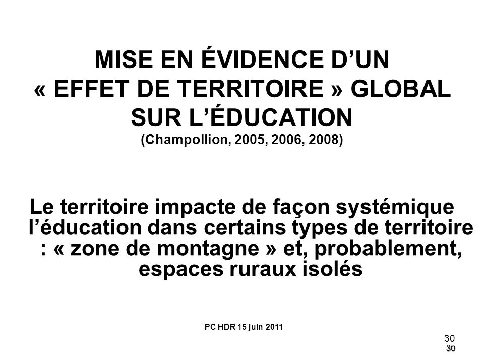 MISE EN ÉVIDENCE D'UN « EFFET DE TERRITOIRE » GLOBAL SUR L'ÉDUCATION (Champollion, 2005, 2006, 2008)