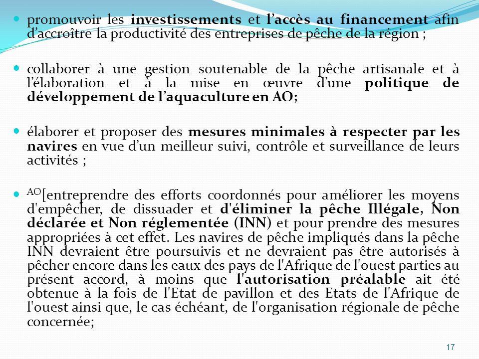 promouvoir les investissements et l'accès au financement afin d'accroître la productivité des entreprises de pêche de la région ;