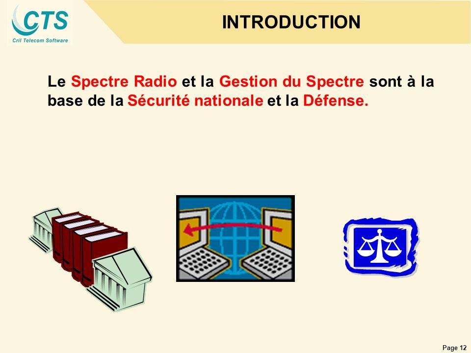 INTRODUCTION Le Spectre Radio et la Gestion du Spectre sont à la base de la Sécurité nationale et la Défense.