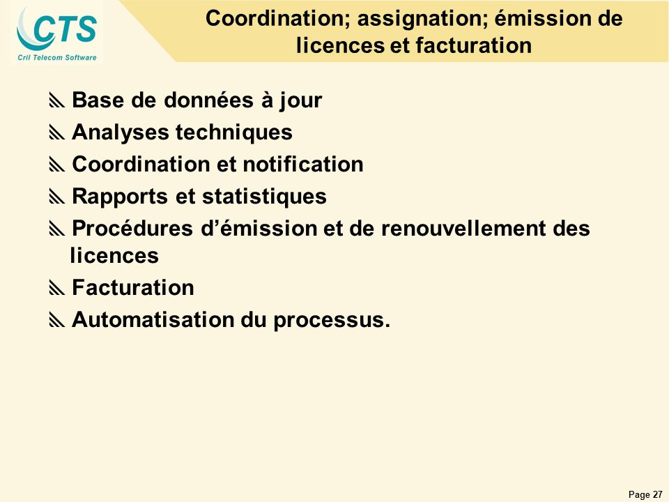 Coordination; assignation; émission de licences et facturation