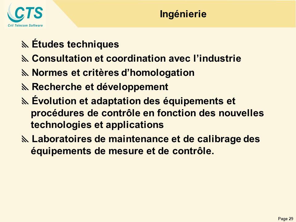 Ingénierie Études techniques. Consultation et coordination avec l'industrie. Normes et critères d'homologation.