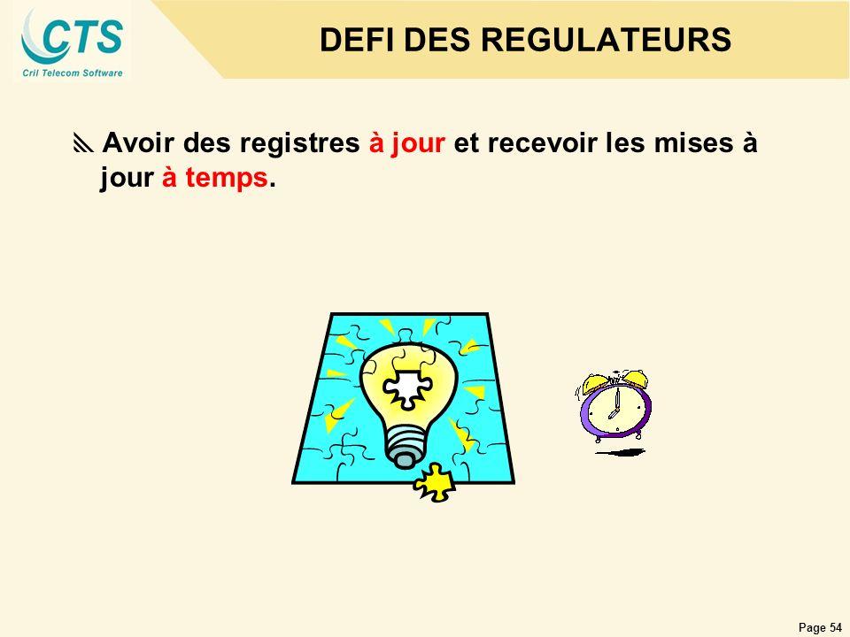 DEFI DES REGULATEURS Avoir des registres à jour et recevoir les mises à jour à temps.