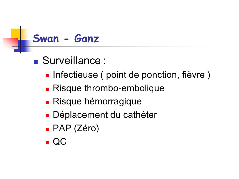 Swan - Ganz Surveillance : Infectieuse ( point de ponction, fièvre )