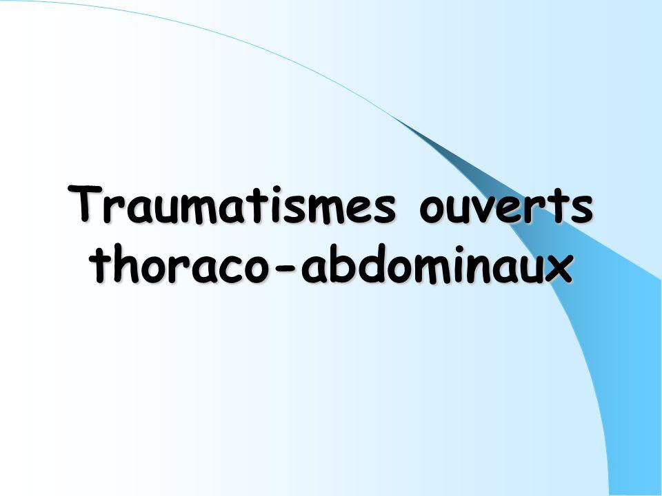 Traumatismes ouverts thoraco-abdominaux