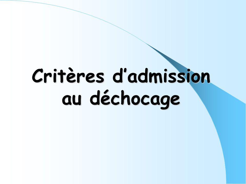 Critères d'admission au déchocage