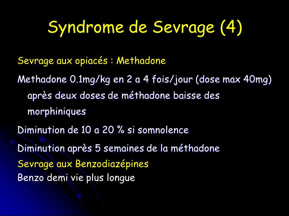 Syndrome de Sevrage (4) Sevrage aux opiacés : Methadone