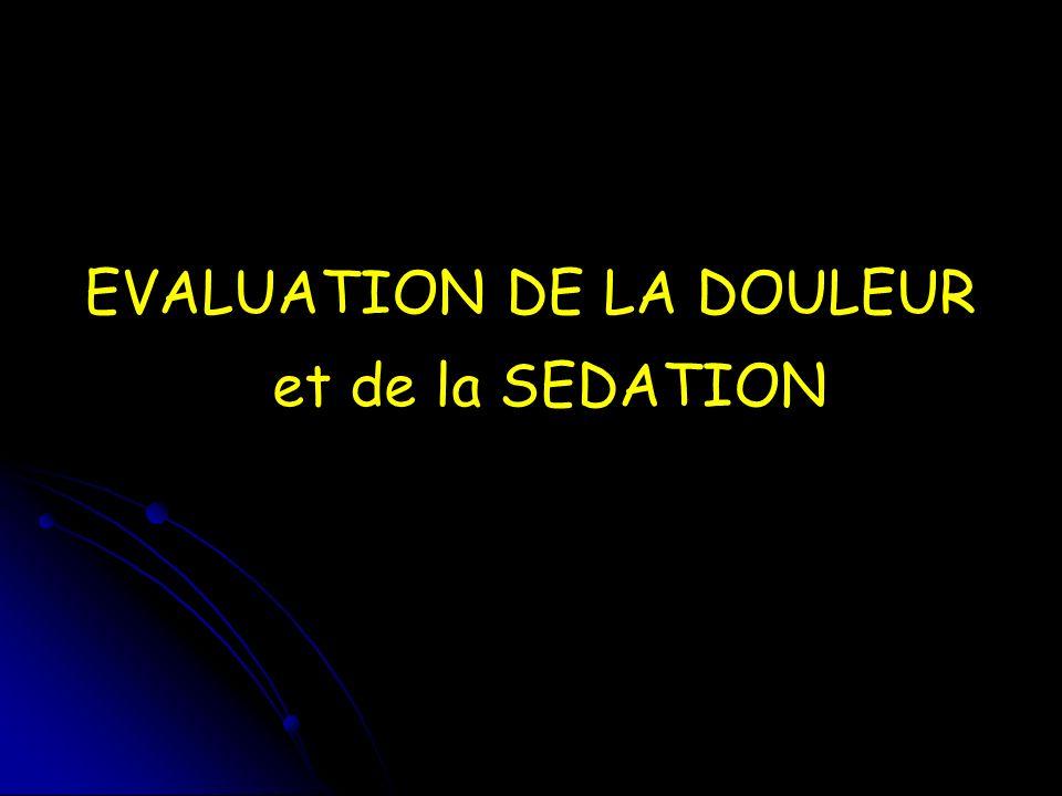 EVALUATION DE LA DOULEUR et de la SEDATION