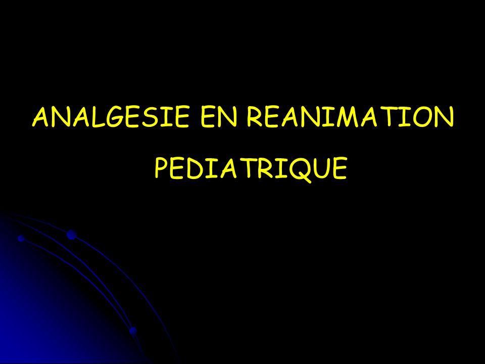 ANALGESIE EN REANIMATION PEDIATRIQUE