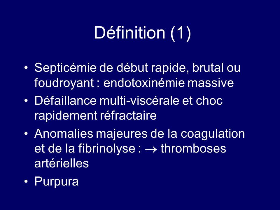 Définition (1) Septicémie de début rapide, brutal ou foudroyant : endotoxinémie massive. Défaillance multi-viscérale et choc rapidement réfractaire.