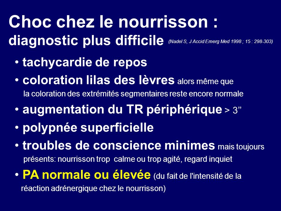 Choc chez le nourrisson : diagnostic plus difficile (Nadel S, J Accid Emerg Med 1998 ; 15 : 298-303)