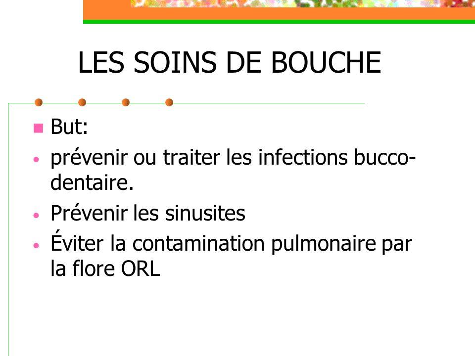 LES SOINS DE BOUCHE But: