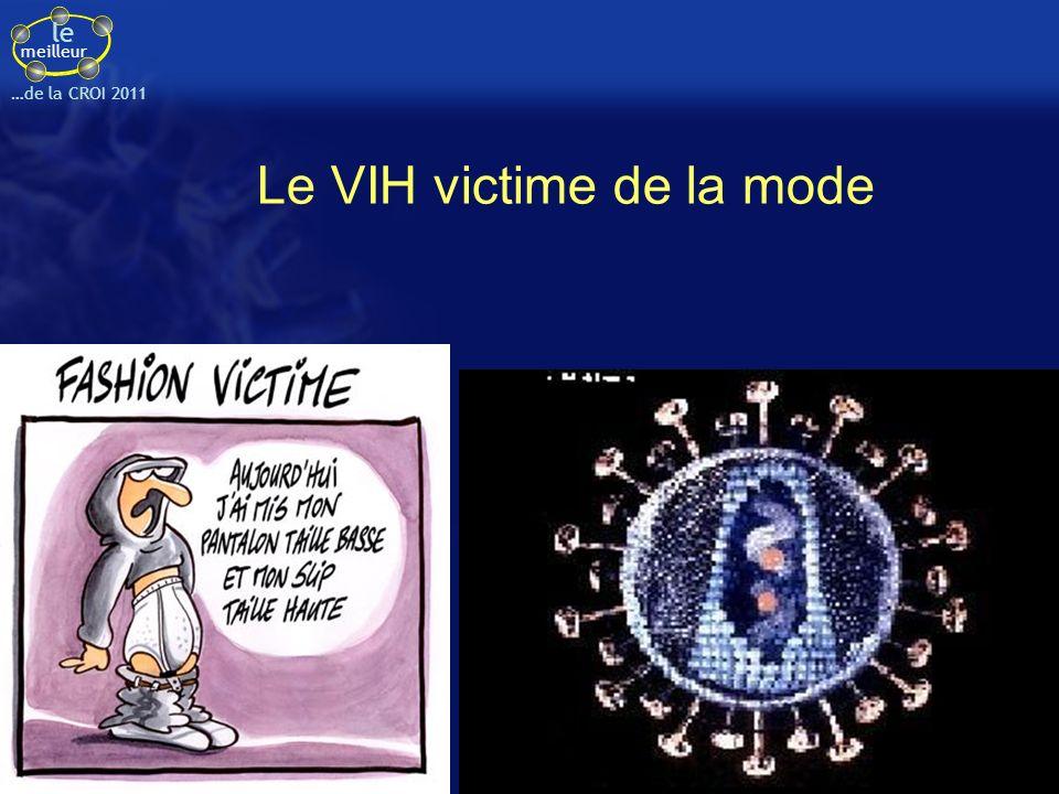 Le VIH victime de la mode
