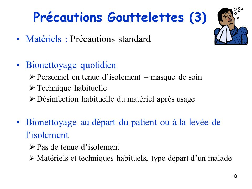 Précautions Gouttelettes (3)