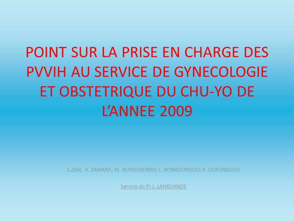 POINT SUR LA PRISE EN CHARGE DES PVVIH AU SERVICE DE GYNECOLOGIE ET OBSTETRIQUE DU CHU-YO DE L'ANNEE 2009