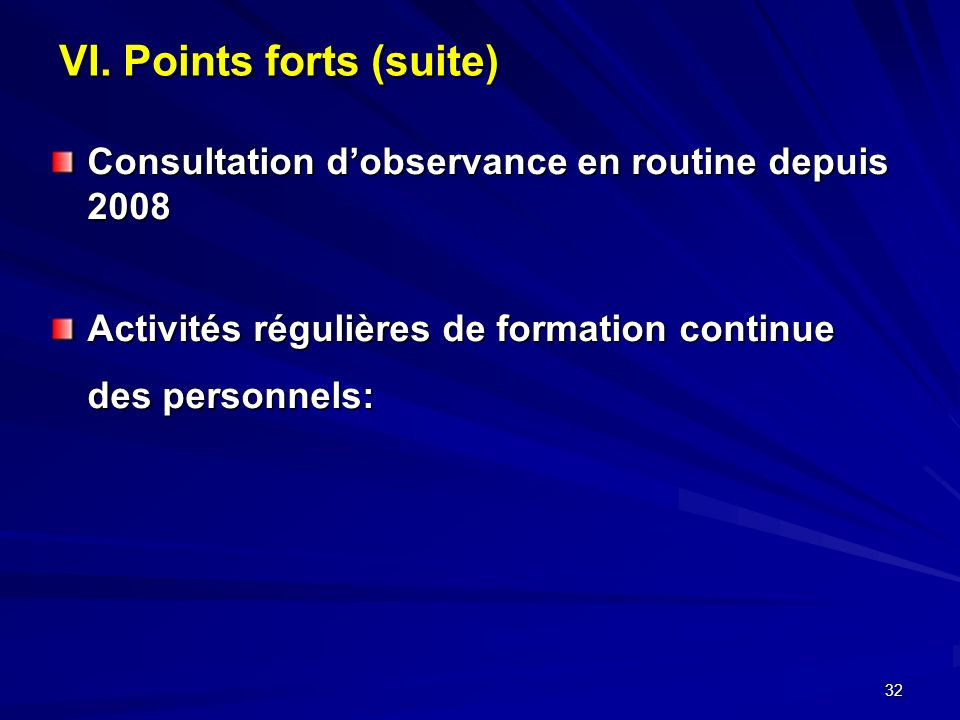 VI. Points forts (suite)