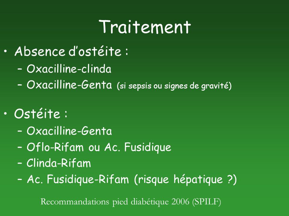 Traitement Absence d'ostéite : Ostéite : Oxacilline-clinda