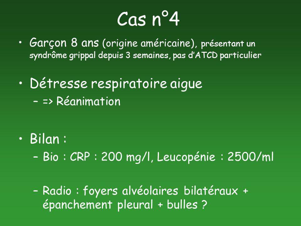 Cas n°4 Détresse respiratoire aigue Bilan :