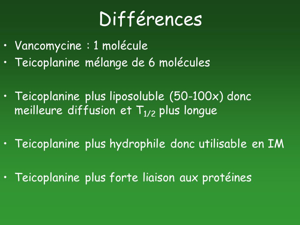 Différences Vancomycine : 1 molécule