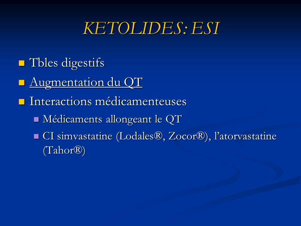 KETOLIDES: ESI Tbles digestifs Augmentation du QT