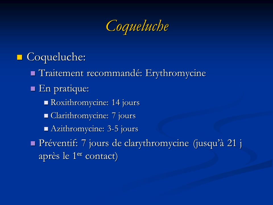 Coqueluche Coqueluche: Traitement recommandé: Erythromycine