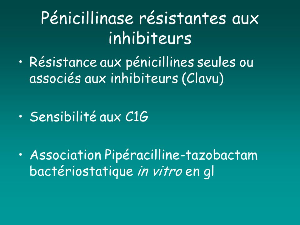 Pénicillinase résistantes aux inhibiteurs