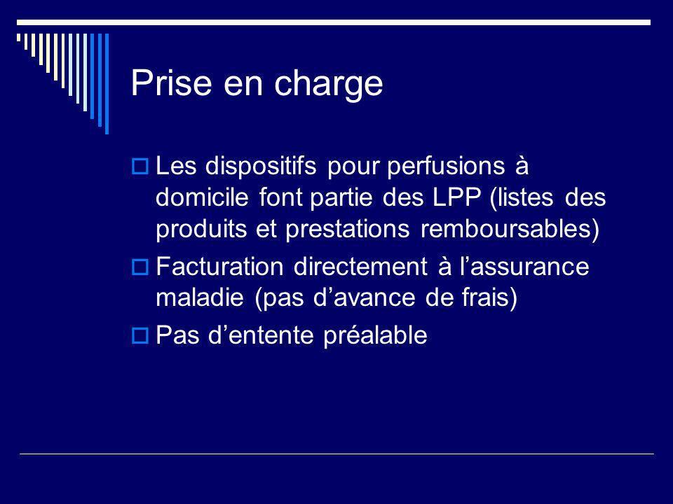 Prise en charge Les dispositifs pour perfusions à domicile font partie des LPP (listes des produits et prestations remboursables)