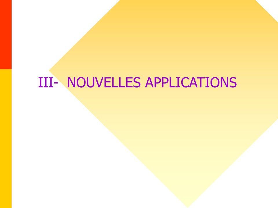 III- NOUVELLES APPLICATIONS