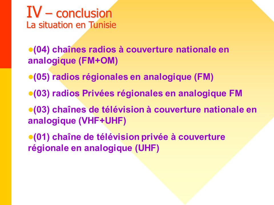 IV – conclusion La situation en Tunisie