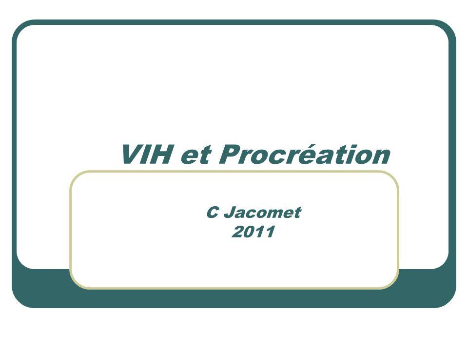 VIH et Procréation C Jacomet 2011